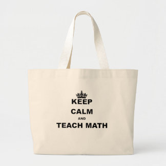 KEEP CALM AND TEACH MATH LARGE TOTE BAG