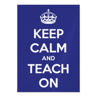 Keep Calm and Teach On Blue and White Magnetic Invitations