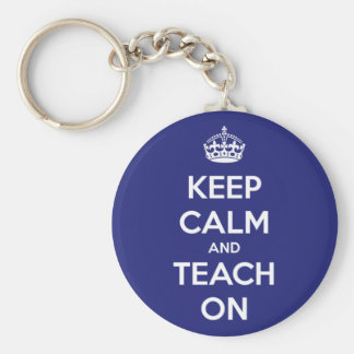 Keep Calm and Teach On Blue Basic Round Button Key Ring