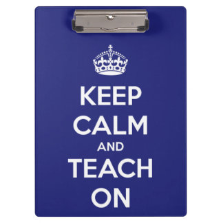 Keep Calm and Teach On Blue Personalized Clipboard