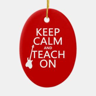 Keep Calm and Teach On (guitar)(any color) Ceramic Oval Decoration