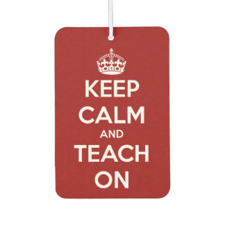Keep Calm and Teach On Red and White Car Air Freshener