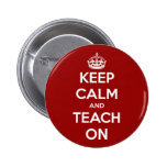 Keep Calm and Teach On Red Buttons