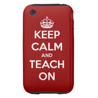 Keep Calm and Teach On Red iPhone 3 Tough Cover