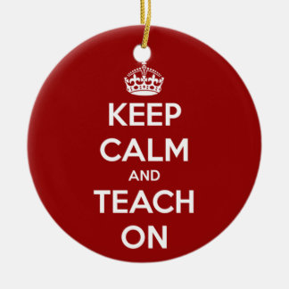 Keep Calm and Teach On Red Christmas Ornament