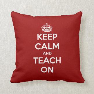 Keep Calm and Teach On Red Cushion