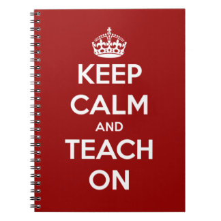 Keep Calm and Teach On Red Notebook