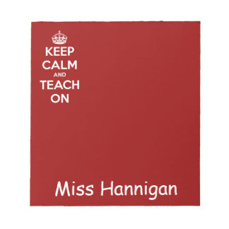 Keep Calm and Teach On Red Notepad