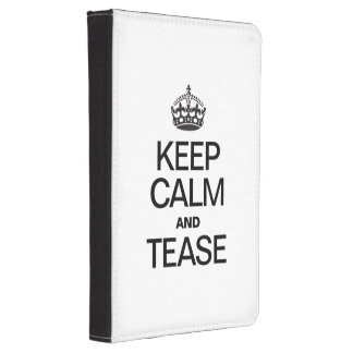 KEEP CALM AND TEASE KINDLE TOUCH COVER