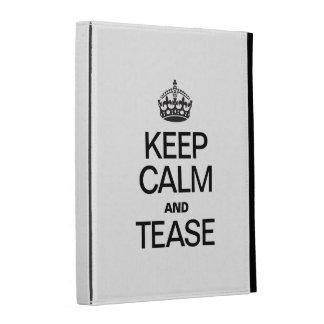 KEEP CALM AND TEASE iPad CASE