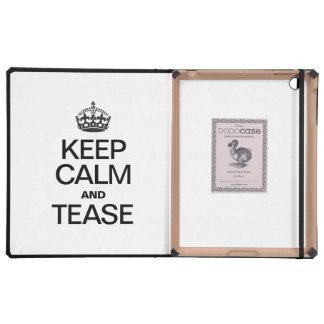 KEEP CALM AND TEASE iPad COVER
