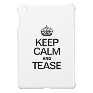 KEEP CALM AND TEASE iPad MINI CASE
