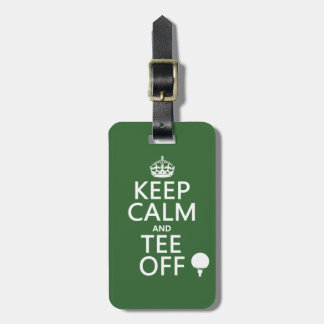 Keep Calm and Tee Off - Golf presents, all colors. Luggage Tag