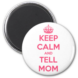 Keep Calm and Tell Mom Pink Round Magnet