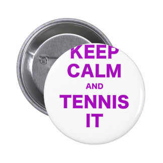 Keep Calm and Tennis It Pin