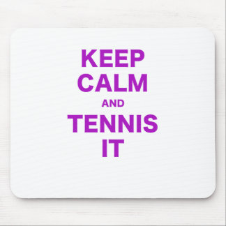 Keep Calm and Tennis It Mousepad