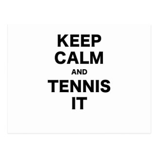 Keep Calm and Tennis It Post Card