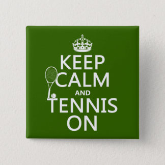 Keep Calm and Tennis On (any background color) 15 Cm Square Badge