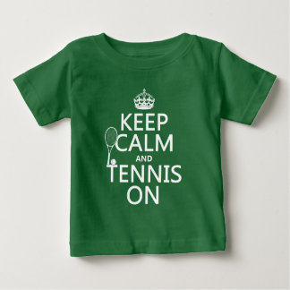 Keep Calm and Tennis On (any background color) Baby T-Shirt
