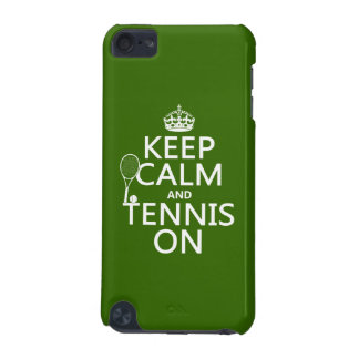 Keep Calm and Tennis On (any background color) iPod Touch (5th Generation) Covers