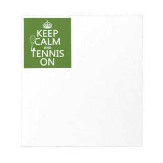 Keep Calm and Tennis On (any background color) Notepad