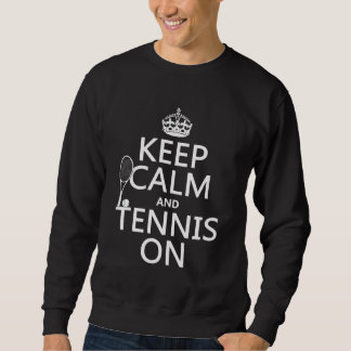Keep Calm and Tennis On (any background color) Pullover Sweatshirt