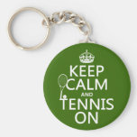 Keep Calm and Tennis On (any background colour) Basic Round Button Key Ring