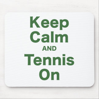 Keep Calm and Tennis On Mouse Pad