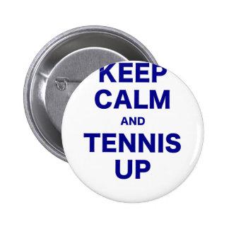 Keep Calm and Tennis Up Pin