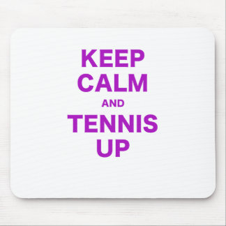 Keep Calm and Tennis Up Mouse Pads