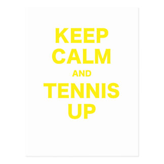 Keep Calm and Tennis Up Post Cards