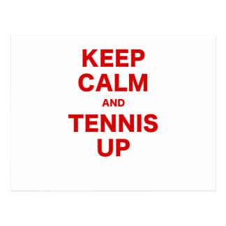 Keep Calm and Tennis Up Post Card