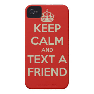 KEEP CALM AND TEXT A FRIEND iPhone 4 COVER