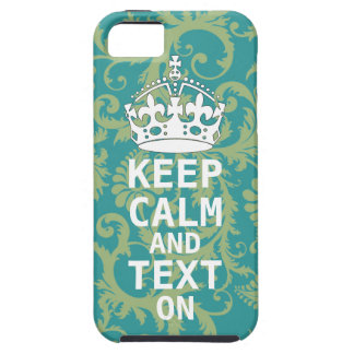 KEEP CALM AND Text ON change teal any color iPhone 5 Covers