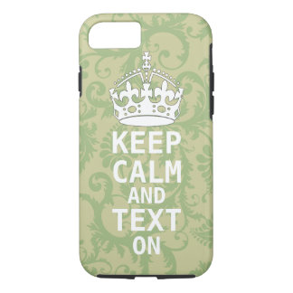 KEEP CALM AND Text ON change teal any color iPhone 7 Case