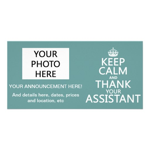 Keep Calm and Thank Your Assistant - in any color Personalized Photo Card