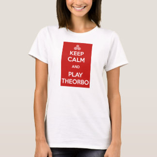 Keep Calm and Theorbo Play T-Shirt