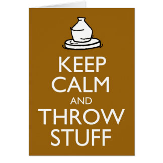 Keep Calm and Throw Stuff Card