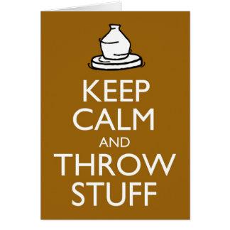Keep Calm and Throw Stuff Greeting Card