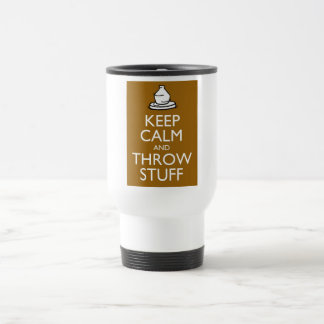Keep Calm and Throw Stuff Travel Mug