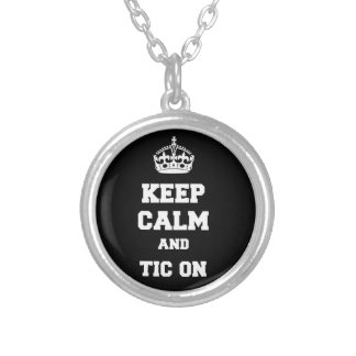Keep calm and tic on silver plated necklace