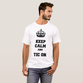 Keep calm and tic on T-Shirt