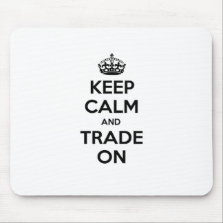 Keep Calm and Trade On Mouse Mat
