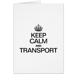 KEEP CALM AND TRANSPORT CARDS