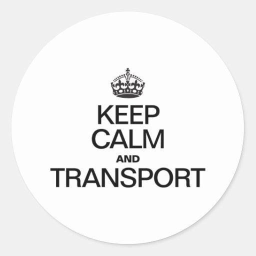 KEEP CALM AND TRANSPORT ROUND STICKER