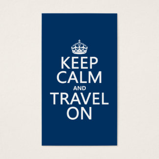 Keep Calm and Travel On - any colors
