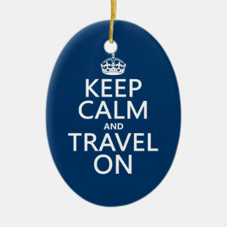 Keep Calm and Travel On - any colors Christmas Ornament