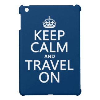 Keep Calm and Travel On - any colors iPad Mini Case