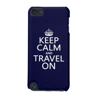 Keep Calm and Travel On iPod Touch (5th Generation) Case
