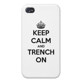 Keep Calm And Trench On iPhone 4 Cover